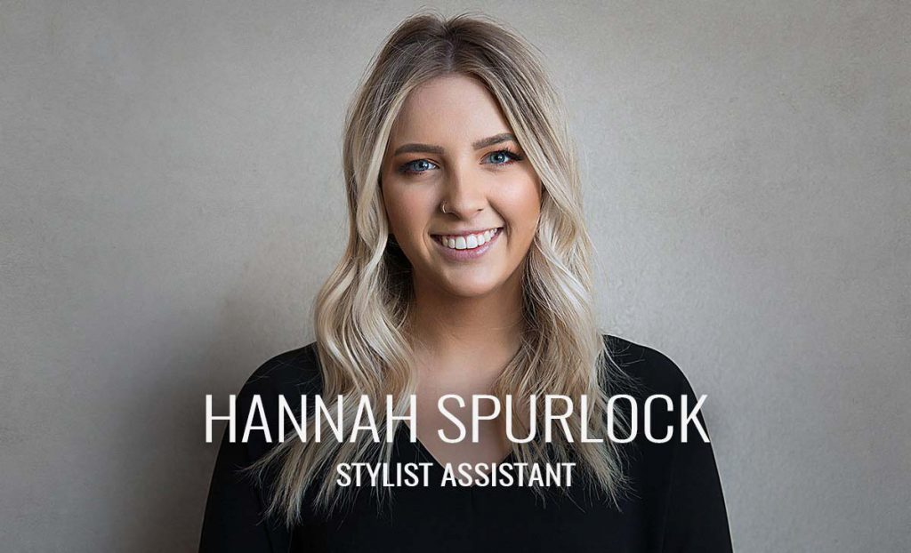 Hannah Spurlock - Stylist Assistant